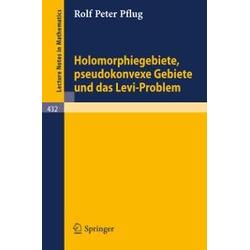 Holomorphiegebiete Pseudokonvexe Gebiete und das Levi-Problem: eBook von R. P. Pflug