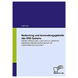 Bedeutung und Anwendungsgebiete des RFID-Systems. Halil Özel  - Buch