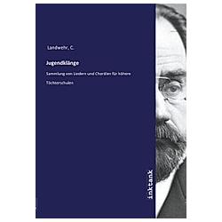 Jugendklänge. C. Landwehr  - Buch