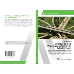 Erhaltungs- und Pflegemaßnahmen von Schotterrasen als Buch von Bernd Schweiger
