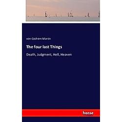 The four last Things. von Cochem Martin  - Buch