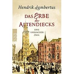 Das Erbe der Altendiecks. Hendrik Lambertus  - Buch