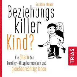 Beziehungskiller Kind? als Hörbuch Download von Susanne Wawer