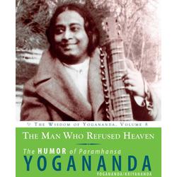 The Man Who Refused Heaven: eBook von Paramhansa Yogananda/ Swami Kriyananda