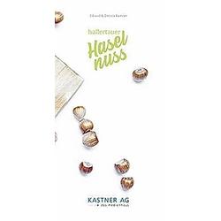 hallertauer Haselnuss. Eduard Kastner  Dennis Kastner  - Buch