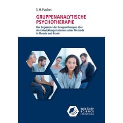 Gruppenanalytische Psychotherapie: Buch von S. H. Foulkes
