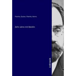 Zehn Jahre mit Böcklin als Buch von