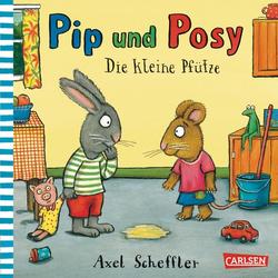 Pip und Posy: Die kleine Pfütze: Buch von Axel Scheffler
