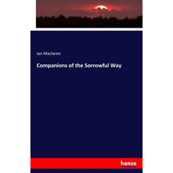 Companions of the Sorrowful Way als Buch von Ian Maclaren