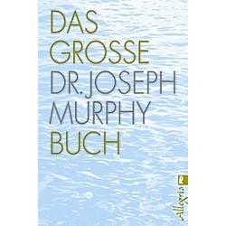 Das große Dr. Joseph Murphy Buch. Joseph Murphy  - Buch