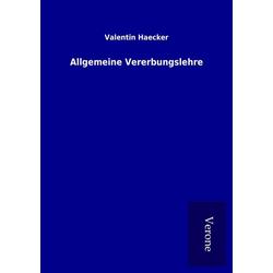 Allgemeine Vererbungslehre als Buch von Valentin Haecker