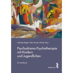 Psychodrama-Psychotherapie mit Kindern und Jugendlichen: Buch von