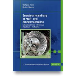 Energieumwandlung in Kraft- und Arbeitsmaschinen als Buch von Wolfgang Kalide/ Herbert Sigloch