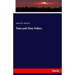 Time and Time-Tellers als Buch von James W. Benson