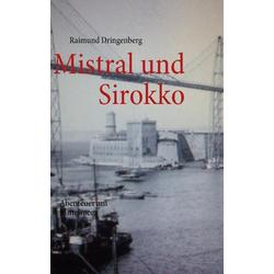 Mistral und Sirokko als Buch von Raimund Dringenberg