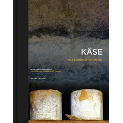 Käse - Das saisonale Kochbuch als Buch von Léo Guarneri/ Allesandro Grano