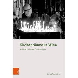 Kirchenräume in Wien als Buch von Jens Wietschorke