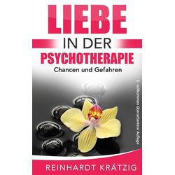 Liebe in der Psychotherapie: eBook von Reinhardt Krätzig