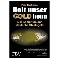Holt unser Gold heim. Peter Boehringer  - Buch