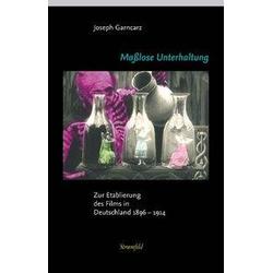 Maßlose Unterhaltung als Buch von Joseph Garncarz