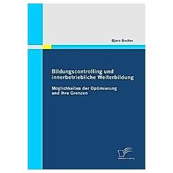 Bildungscontrolling und innerbetriebliche Weiterbildung. Björn Breiter  - Buch