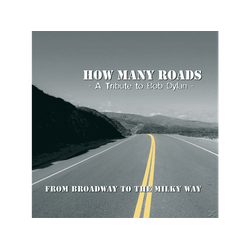 How Many Roads - From Broadway To The Milky Way-A Tribute Bob Dy (CD)