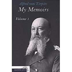 My Memoirs. Alfred von Tirpitz  - Buch