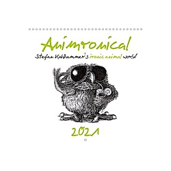 Animronical 2021 Stefan Kahlhammer's ironic animal world (Wall Calendar 2021 300 × 300 mm Square)