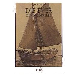 Die Ever der Niederelbe. Hans Szymanski  - Buch