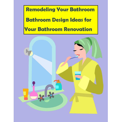 Remodeling Your Bathroom: Bathroom Design Ideas for Your Bathroom Renovation: eBook von Malibu Publishing Howard