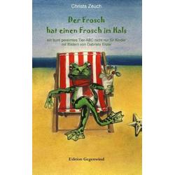 Der Frosch hat einen Frosch im Hals als Buch von Christa Zeuch