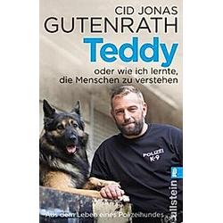 Teddy oder wie ich lernte  die Menschen zu verstehen. Cid J. Gutenrath  - Buch