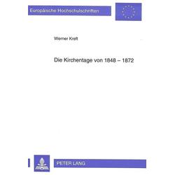 Die Kirchentage von 1848-1872 als Buch von Werner Kreft