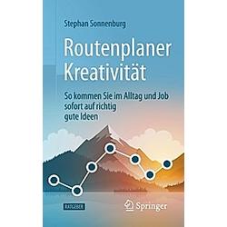 Routenplaner Kreativität. Stefan Sonnenburg  - Buch