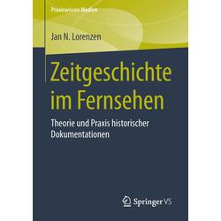 Zeitgeschichte im Fernsehen als Buch von Jan N. Lorenzen