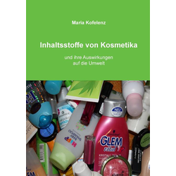 Inhaltsstoffe von Kosmetika als Buch von Maria Kofelenz