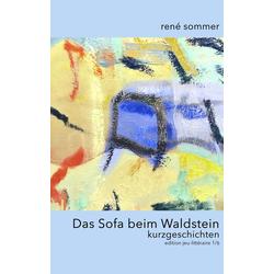 Das Sofa beim Waldstein als Buch von René Sommer