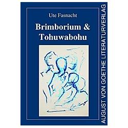 Brimborium & Tohuwabohu. Ute Fasnacht  - Buch