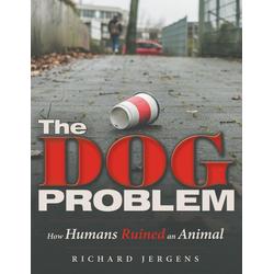 The Dog Problem: How Humans Ruined an Animal: eBook von Richard Jergens
