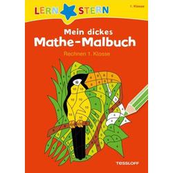 Mein dickes Mathe-Malbuch. Rechnen 1