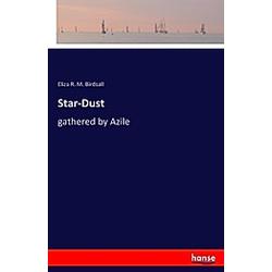 Star-Dust. Eliza R. M. Birdsall  - Buch