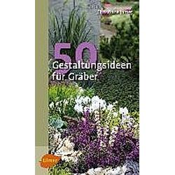 50 Gestaltungsideen für Gräber. Christiane James  - Buch