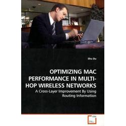 OPTIMIZING MAC PERFORMANCE IN MULTI-HOP WIRELESS NETWORKS als Buch von Shu Du