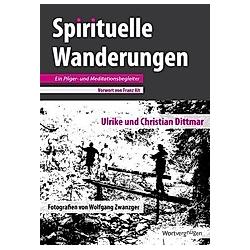 Spirituelle Wanderungen. Ulrike Dittmar  Christian Dittmar  - Buch