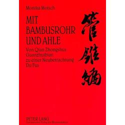 Mit Bambusrohr und Ahle als Buch von Monika Motsch