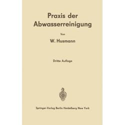 Praxis der Abwasserreinigung als Buch von Wilhelm Husmann