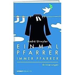 Einmal Pfarrer  immer Pfarrer. André Urwyler  - Buch