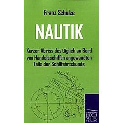 Nautik. Franz Schulze  - Buch