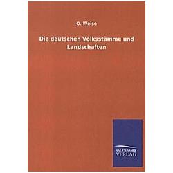 Die deutschen Volksstämme und Landschaften. O. Weise  - Buch