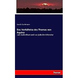 Das Verhältniss des Thomas von Aquino. Jacob Guttmann  - Buch